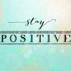 51512-Stay-Positive-
