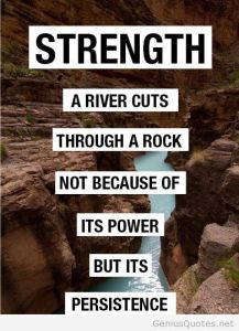 motivational-Inspirational-quotes-thoughts-river-rock-power-persistence-strength-great-best-nice